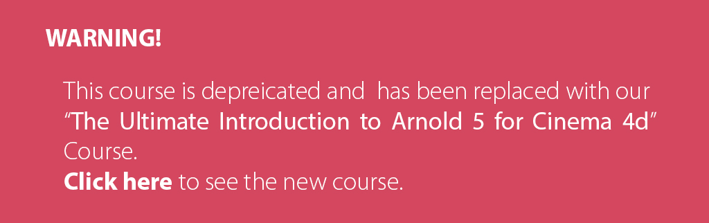 Comprehensive introduction to ARNOLD for Cinema 4d