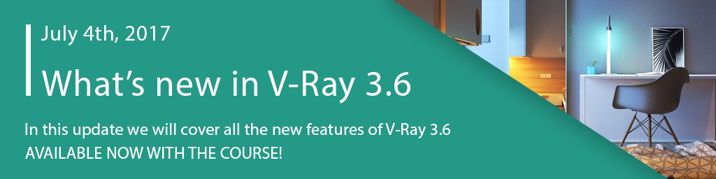 Whats new in V-Ray 3.6